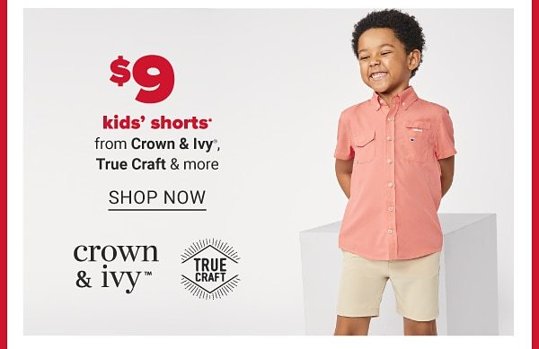 Daily Deals - $9 kids' shorts from Crown & Ivy™, True Craft™ & more. Shop Now.