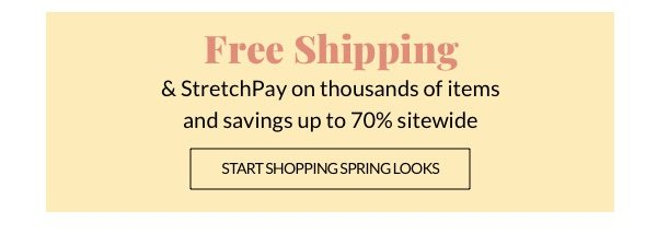 Free shipping and StretchPay on thousands of items and savings up to 70% sitewide