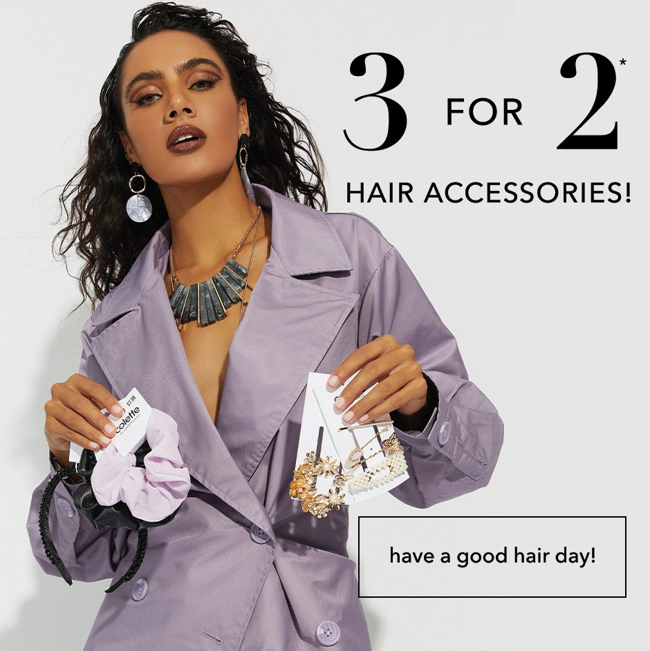 3 for 2 hair accessories! Shop now