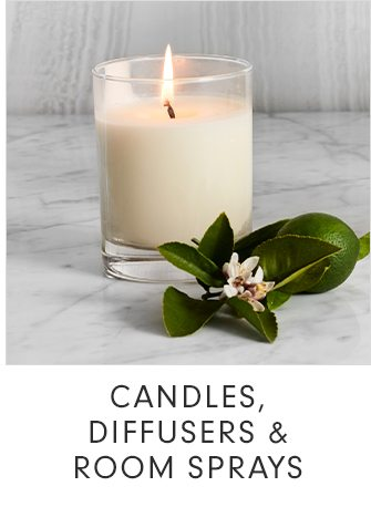 CANDLES, DIFFUSERS & ROOM SPRAYS