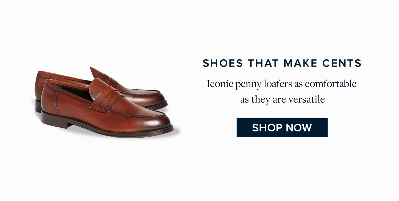 Shoes That Make Cents Iconic penny loafers as comfortable as they are versatile. Shop Now