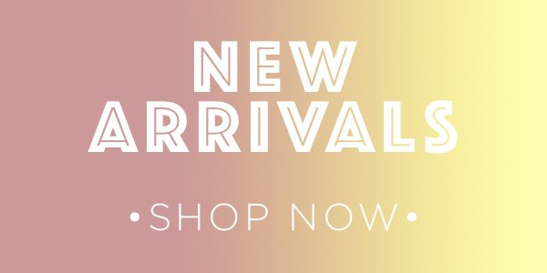 New Arrivals - Step up your Spring style