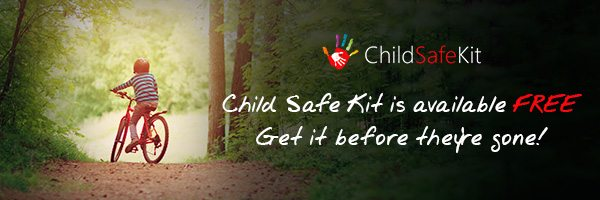 Child Safe Kit is available FREE