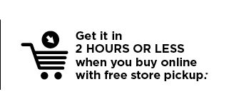 buy online. free store pickup. most orders are ready in 2 hours.