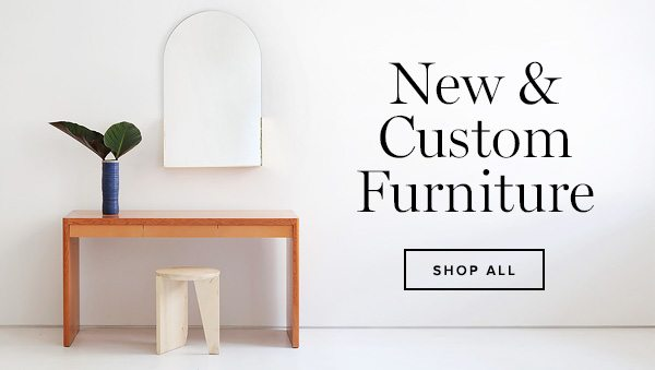 Today's Talent: New & Made to Order Furniture - Shop All