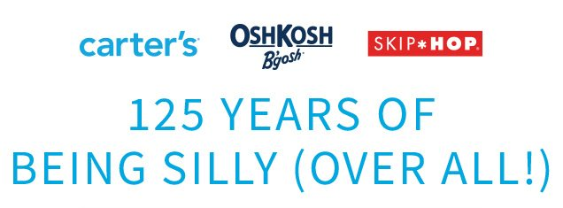 carter's® | OshKosh B'gosh® | SKIP*HOP® | 125 YEARS OF BEING SILLY (OVER ALL!)