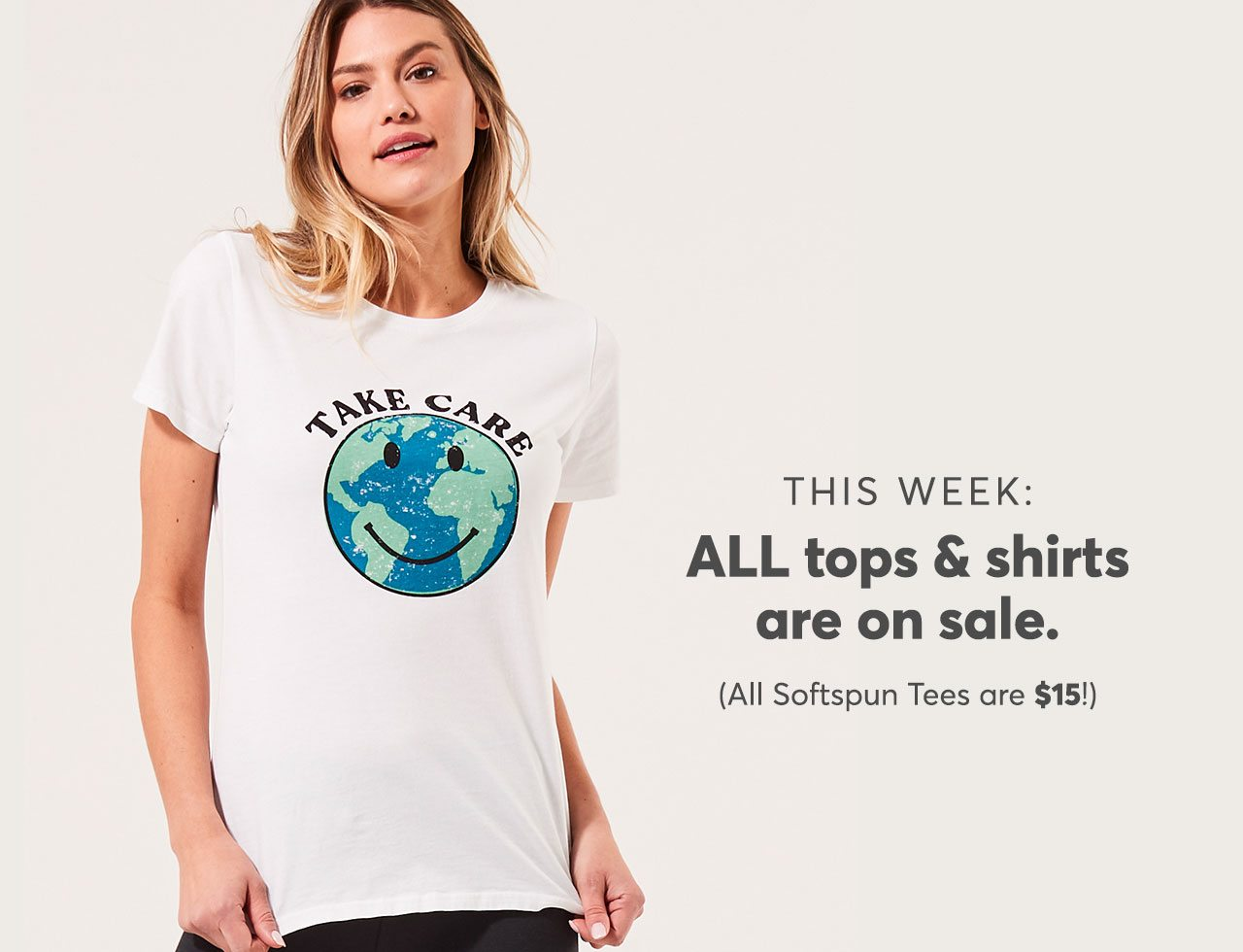 This week: All tops & shirts are ON SALE (Softspun Tees are only $15)!