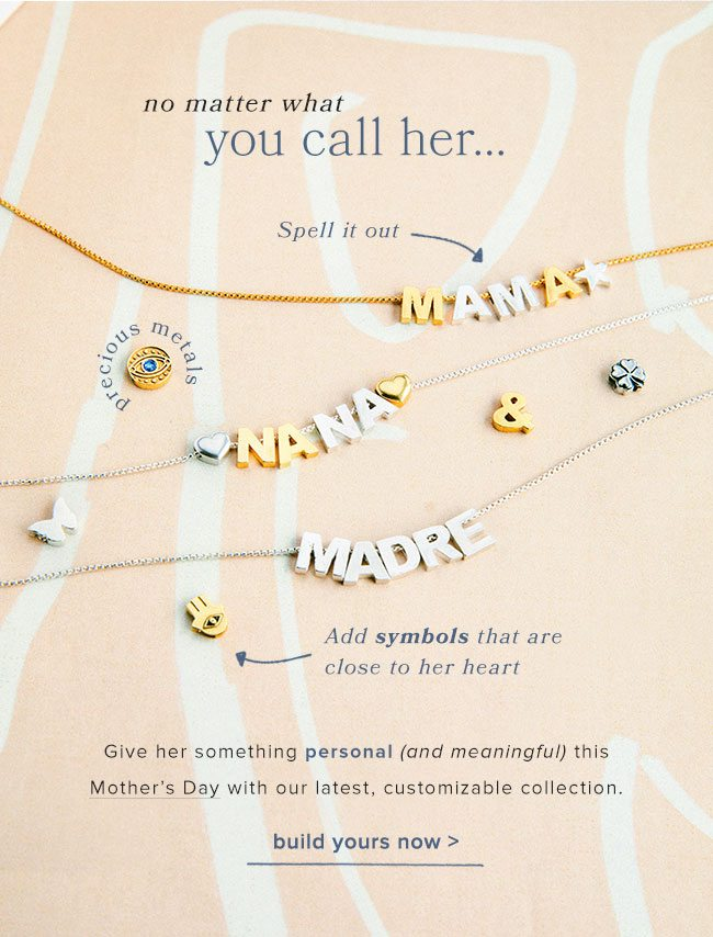 Shop the Create Your Own personalized pieces for Mother's Day