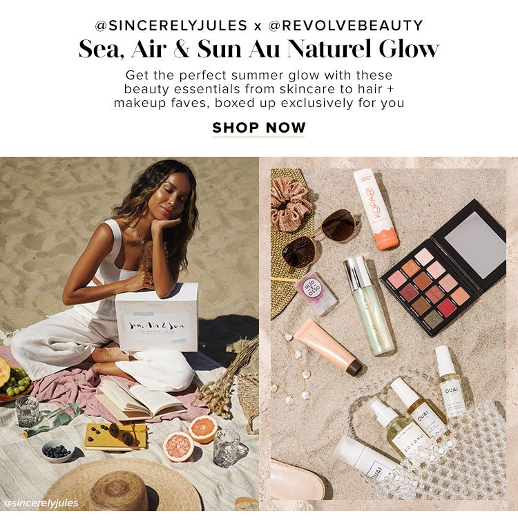 @sincerelyjules x @REVOLVEbeauty Sea, Air & Sun Au Naturel Glow. Get the perfect summer glow with these beauty essentials from skincare to hair + makeup faves, boxed up exclusively for you. Shop now.