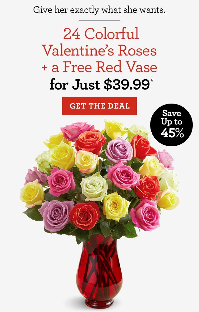 Give her exactly what she wants. 24 Color Roses + a Free Red Vase for