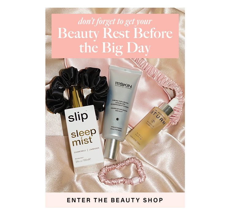 Don't Forget to Get Your Beauty Rest Before the Big Day - Enter The Beauty Shop