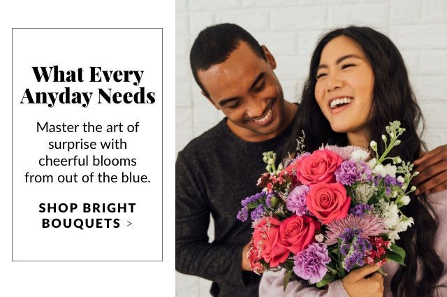 What Every Anyday Needs - Shop Bright Bouquets