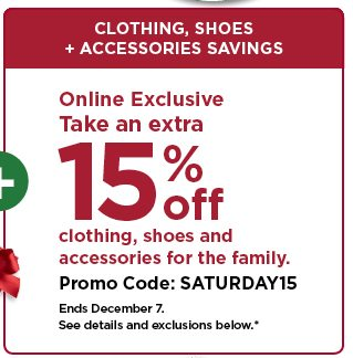 take an extra 15% off clothing, shoes and accessories for the family using promo code SATURDAY15. shop now.