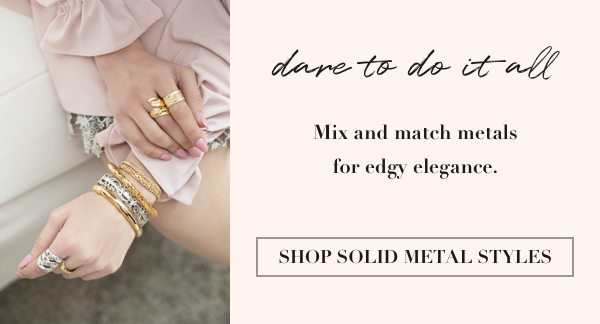 Mix & match: shop all solid metals
