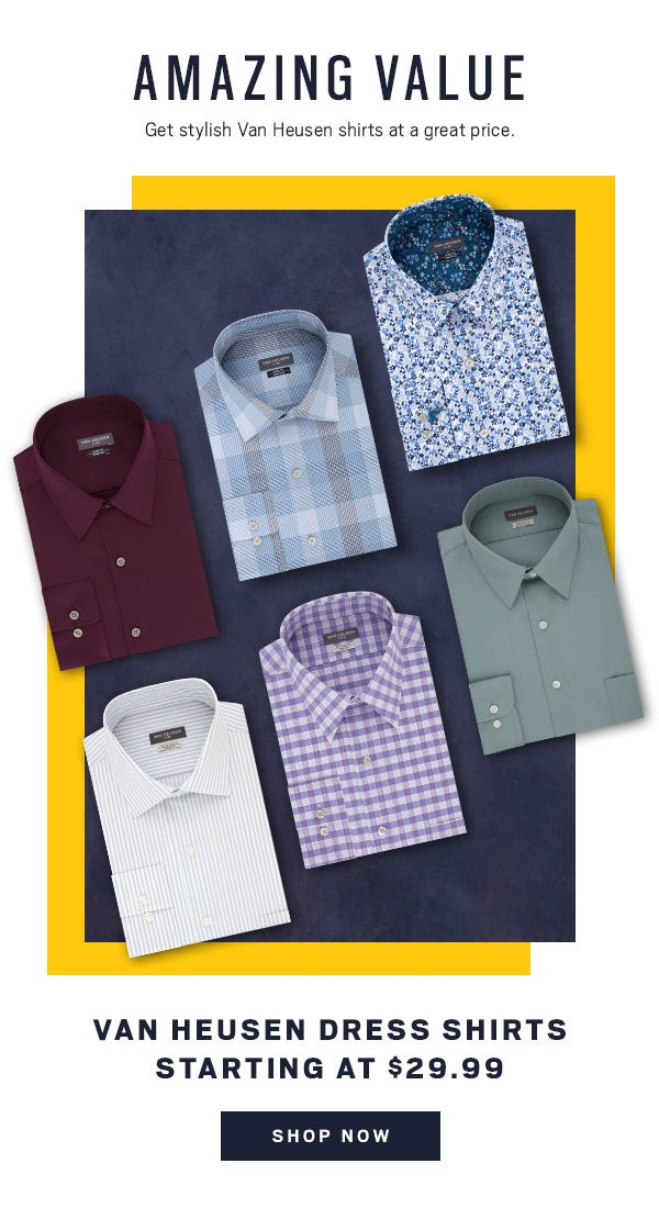 AMAZING VALUE | VAN HEUSEN Dress Shirts starting at $29.99 - Shop Now