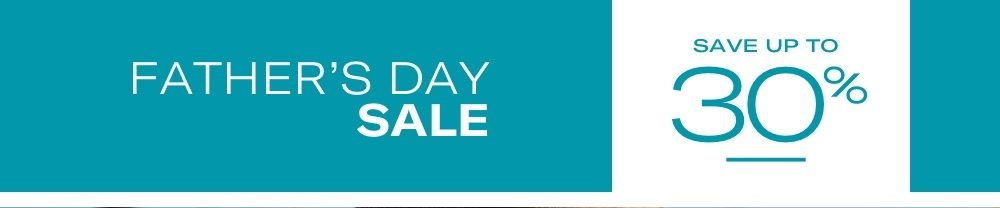 Shop the Father's Day Sale - Going on Now