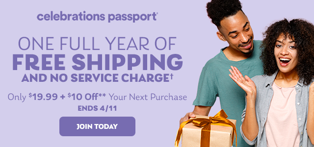Free Shipping/No Service Charge† For One Full Year | Join for $19.99 + $10 Off* Your Next Purchase | Ends 4/11