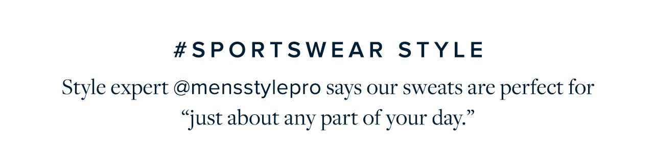 #Sportswear Style Style expert @mensstylepro says our sweats are perfect for just about any part of your day.