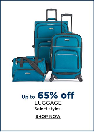 up to 65% off luggage. select styles. shop now.
