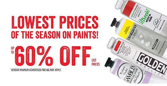 Lowest prices of the season on paints! Up to 60% off list prices