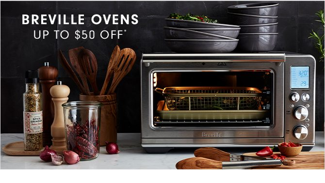 BREVILLE OVENS - UP TO $50 OFF*