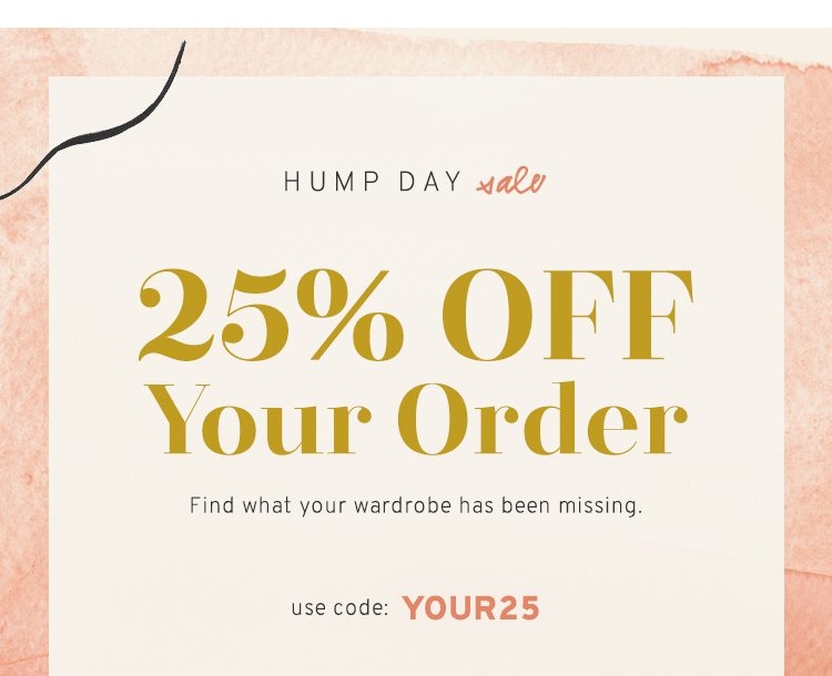 Hump Day Sale: 25% Off Your Order