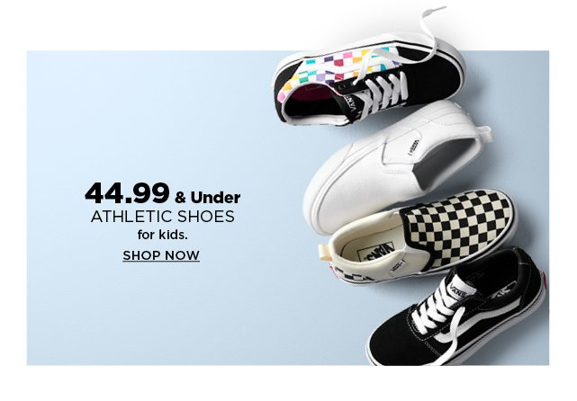 44.99 and under athletic shoes for kids. shop now.