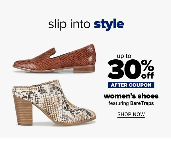 Slip into style - Up to 35% off women's shoes - after coupon - featuring BareTraps. Shop Now.