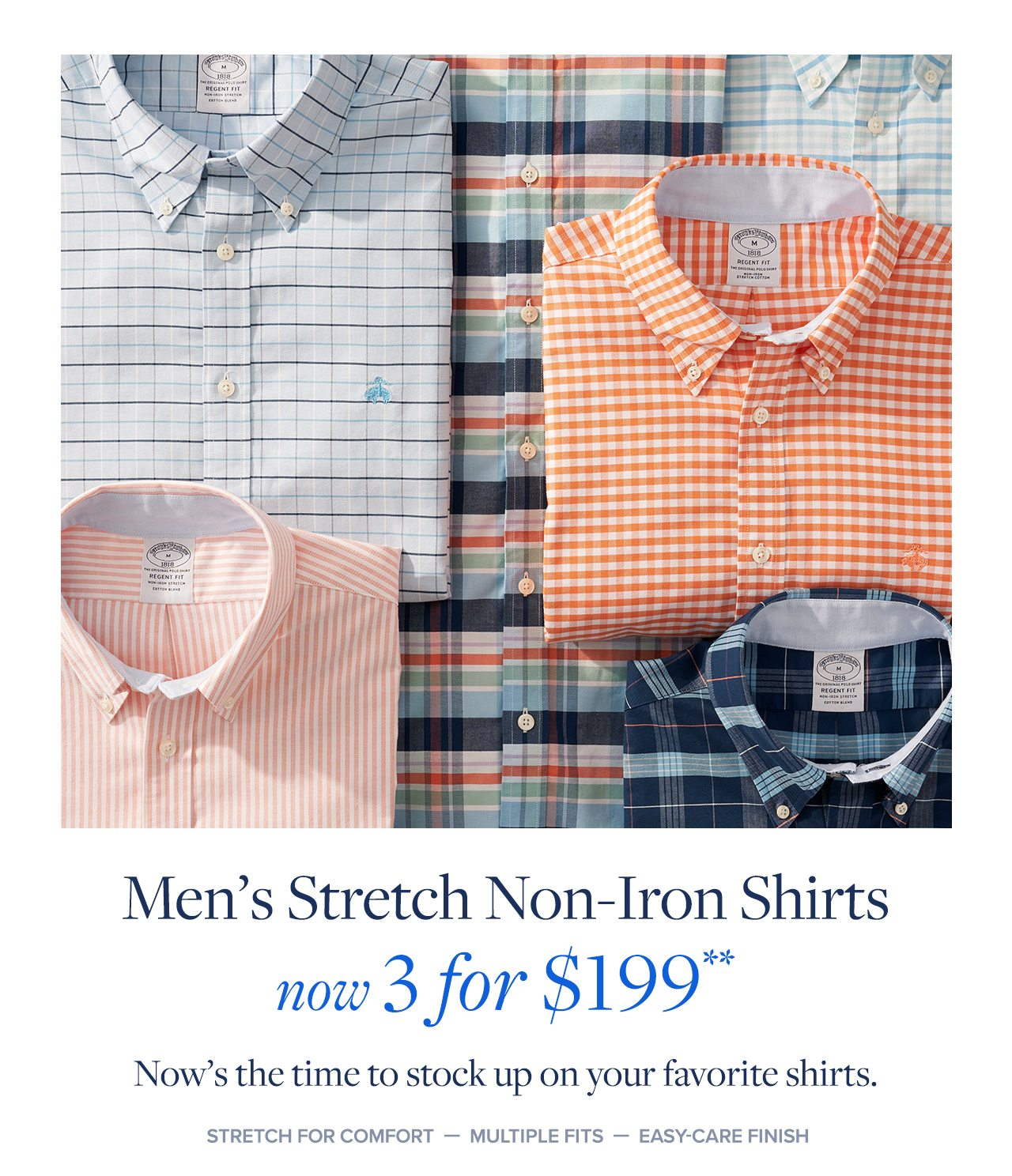 Men's Stretch Non-Iron Shirts now 3 for $199 Now's the time to stock up on your favorite shirts. Stretch For Comfort - Multiple Fits - Easy-Care Finish