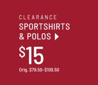 Clearance sportshirts and polos, $15