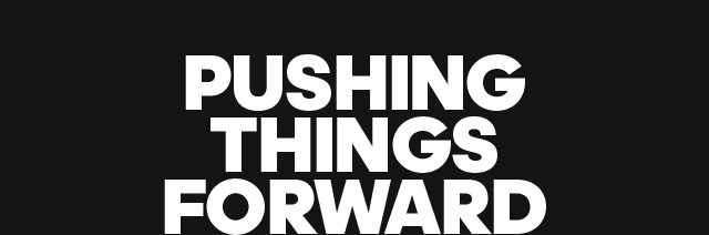 Pushing Things Forward