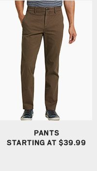 Pants starting at $39.99