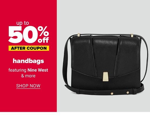 Up to 50% off handbags - after coupon - featuring Nine West & more. Shop Now.