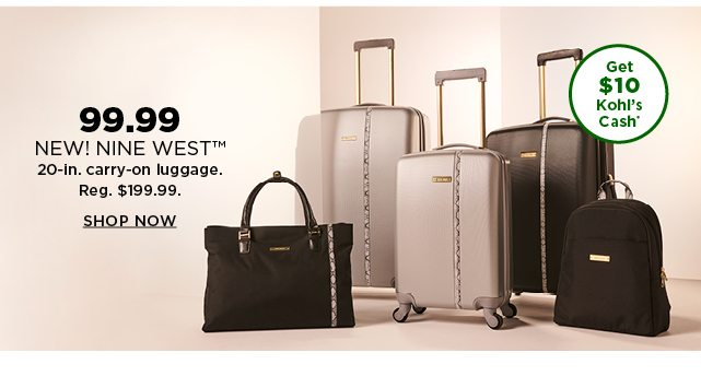 99.99 nine west 20-inch carry-on. regularly $199.99. shop now.