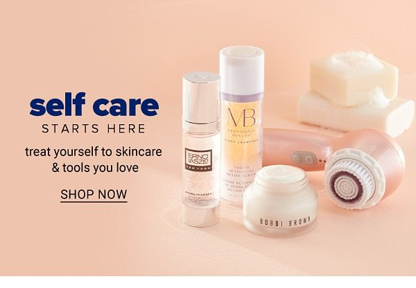 Self care starts here - treat yourself to skincare & tools you love. Shop Now.
