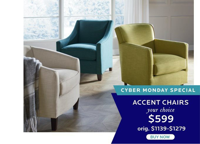 Accent Chairs - Your Choice $599