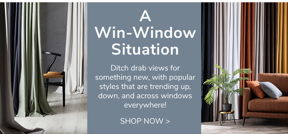 A Win-Window Situation. Shop now >