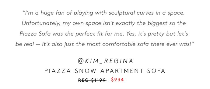 @Kim_Regina PIAZZA SNOW APARTMENT SOFA