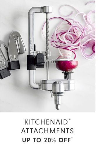 KITCHENAID® ATTACHMENTS - UP TO 20% OFF*