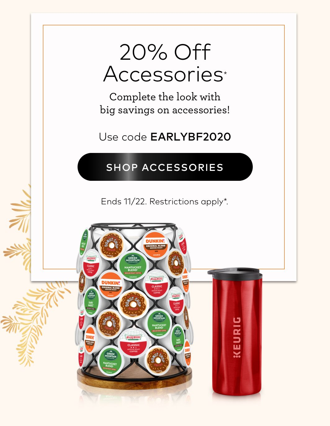 20% off Accessories with EARLYBF2020