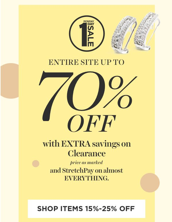 Entire site up to 70% off with EXTRA savings on Clearance, price as marked. Shop items 15%-25% off
