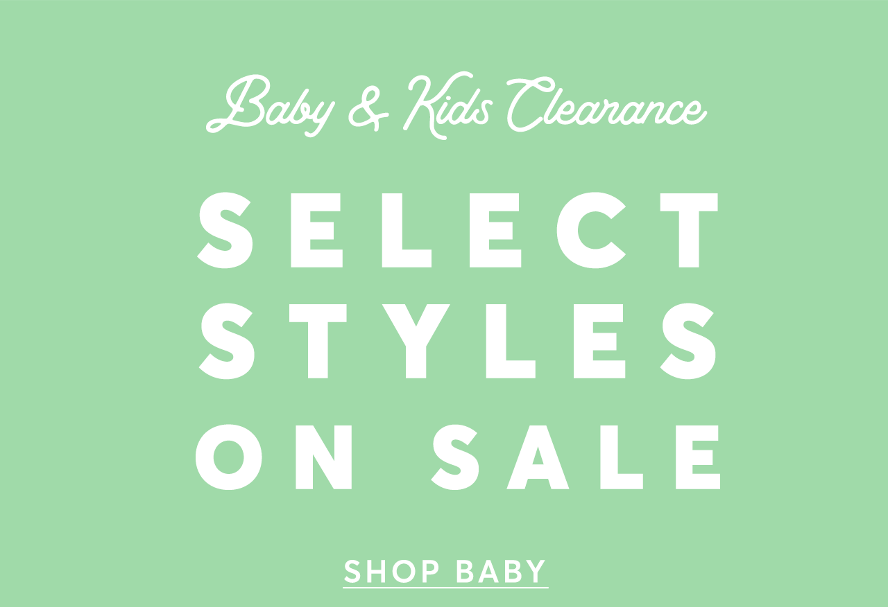 Baby & Kids Clearance: Select Styles on Sale. Shop Baby