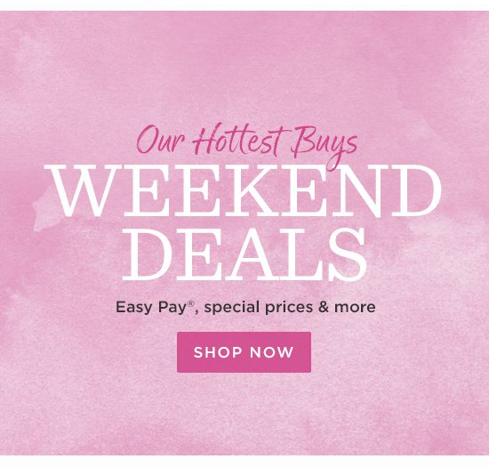Weekend Deals! Easy Pay, Special Prices & More - QVC Email Archive