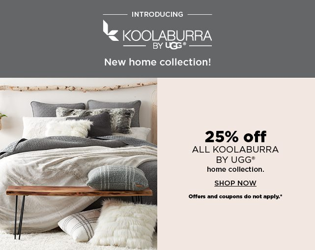 25% off koolaburra by ugg home collection. shop now. offers and coupons do not apply.