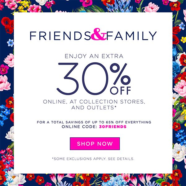 Friends and Family - Enjoy an Extra 30% Off