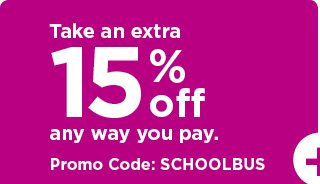 take an extra 15% off using promo code SCHOOLBUS. shop now.