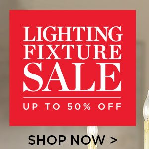 Lighting Fixture Sale - Up To 50% Off - Shop Now - Ends 6/20