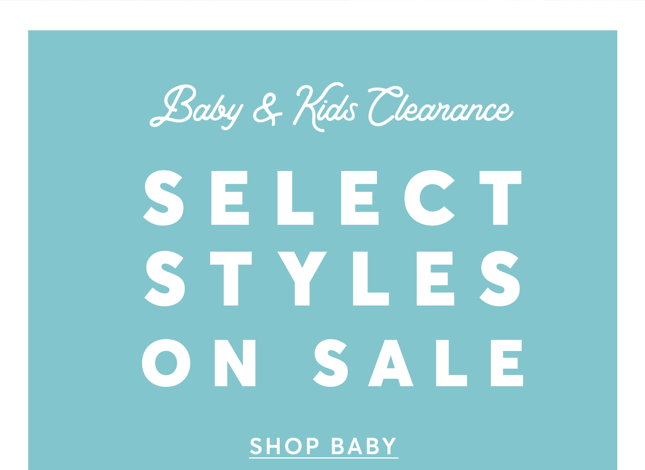 Baby & Kids Select Styles on Sale: Shop Baby