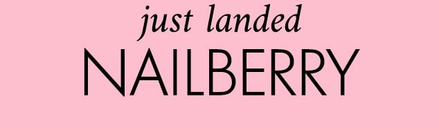 just landed NAILBERRY