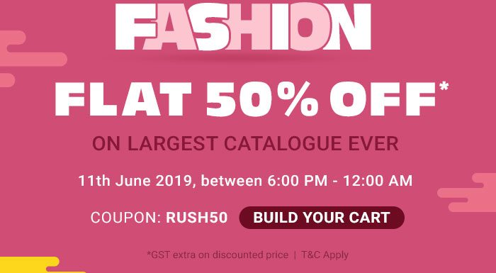 Fashion | Flat 50% OFF* on Largest Catalogue Ever